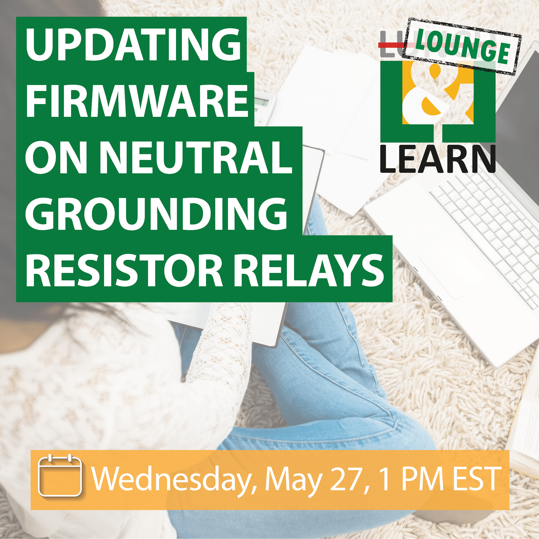 Lounge & Learn: Updating Firmware on Neutral Grounding Resistor Relays