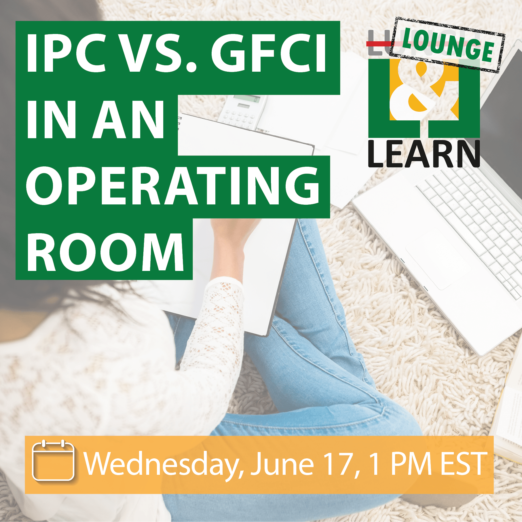 Lounge & Learn: IPC vs. GFCI in an Operating Room