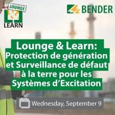 Lounge & Learn: Protection de génération et Surveillance de défaut à la terre pour les Systèmes d'Excitation